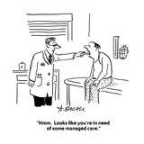 """Hmm  Looks like you're in need of some managed care"" - Cartoon"