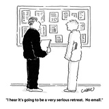"""I hear it's going to be a very serious retreat  No email"" - Cartoon"