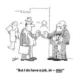 """""""But I do have a job  sir—this!"""" - Cartoon"""