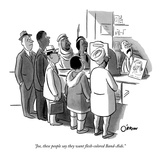 """Joe  these people say they want flesh-colored Band-Aids"" - New Yorker Cartoon"