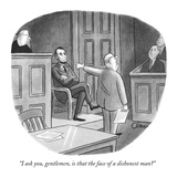 """I ask you  gentlemen  is that the face of a dishonest man"" - New Yorker Cartoon"