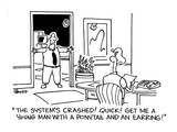 """""""The system's crashed!  Quick!  Get me a young man with a ponytail and an …"""" - Cartoon"""