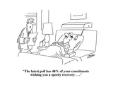 """The latest poll has 48% of your constituents wishing you a speedy recover…"" - Cartoon"