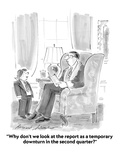 """""""Why don't we look at the report as a temporary downturn in the second qua…"""" - Cartoon"""