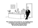 """""""The computer room is on line two  It's something about an explosion  tox…"""" - Cartoon"""