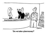 """""""Do we take cybermoney"""" - Cartoon"""