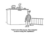 """I don't care what you say  Our computer is never wrong  Mrs Apfelbach"" - Cartoon"