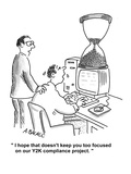 """I hope that doesn't keep you too focused on our Y2K compliance project"" - Cartoon"