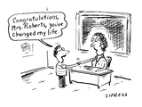 Congratulations  Mrs Roberts  you've changed my life' - Cartoon