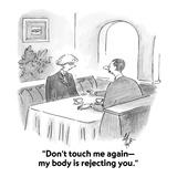 """Don't touch me again—my body is rejecting you"" - Cartoon"