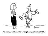 """It was my punishment for writing incomprehensible HTML"" - Cartoon"
