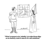 """What I propose to do  Isabella  is to take three ships on an easterly rou…"" - Cartoon"