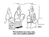 """Put me down as a very  very  very  very cautious optimist"" - Cartoon"