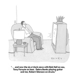 """   and now the six o'clock news with Bob Neil on sax  Tony Forsyte on …"" - Cartoon"