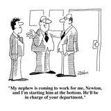 """My nephew is coming to work for me  Newton  and I'm starting him at the b…"" - Cartoon"