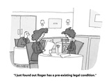 """I just found out Roger has a pre-existing legal condition"" - Cartoon"