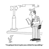 """I'm going to have to give you a ticket for jaywalking"" - Cartoon"