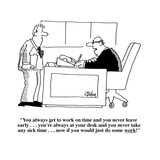 """""""You always get to work on time and you never leave early    you're alw…"""" - Cartoon"""
