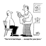 """""""You're in bad shape    except for your jaws"""" - Cartoon"""