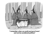 """""""I remember when we could use 'eye of newt' and not be considered politica…"""" - Cartoon"""
