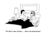 """For Pete's sake  Norma     this is our honeymoon!"" - Cartoon"
