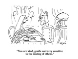 """""""You are kind  gentle and very sensitive to the rusting of others"""" - Cartoon"""