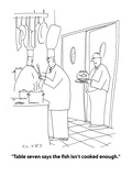 """""""Table seven says the fish isn't cooked enough"""" - Cartoon"""