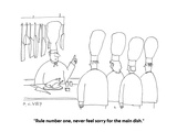 """Rule number one  never feel sorry for the main dish"" - Cartoon"