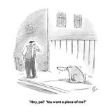 """""""Hey  pal!  You want a piece of me"""" - Cartoon"""