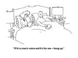 """If it's a man's voice and it's for me — hang up"" - Cartoon"
