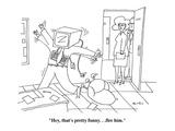 """Hey  that's pretty funny   fire him"" - Cartoon"