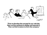 """First we develop the concept for our web site  Next we hire someone to d…"" - Cartoon"