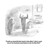 """Could we stand farther back in the alley  I don't want any of my busines…"" - Cartoon"