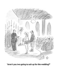 """Aren't you two going to suit up for the wedding"" - Cartoon"