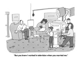 """But you knew I worked in television when you married me"" - Cartoon"