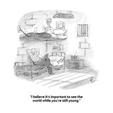 """I believe it's important to see the world while you're still young"" - Cartoon"