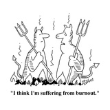 """I think I'm suffering from burnout"" - Cartoon"