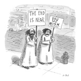 "Religious sign carrier bears sign:  ""The End Is Near""— a woman who appears… - New Yorker Cartoon"