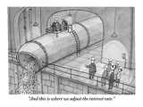 """And this is where we adjust the interest rate"" - New Yorker Cartoon"