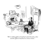 """We're talking fifteen hundred to find the dots  then another fifteen hund…"" - New Yorker Cartoon"