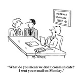 """What do you mean we don't communicate  I sent you e-mail on Monday"" - Cartoon"