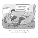 """I have an evacuation plan that includes Roger and one that does not inclu…"" - New Yorker Cartoon"
