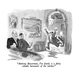 """Anthony Houserman  I've found  is a fairly reliable barometer of the market"" - New Yorker Cartoon"