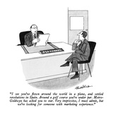 """I see you've flown around the world in a plane  and settled revolutions i…"" - New Yorker Cartoon"