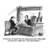 """It's bad news  I'm afraid  Now she's asking twenty-three million dollars…"" - New Yorker Cartoon"
