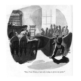 """But  Your Honor  I am only trying to prove my point"" - New Yorker Cartoon"