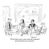 """The President wants a calm  measured  evenhanded speech that kicks some s…"" - New Yorker Cartoon"