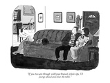 """If you two are through with your braised sirloin tips  I'll just go ahead…"" - New Yorker Cartoon"