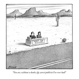 """You are  without a doubt  the worst publicist I've ever had!"" - New Yorker Cartoon"