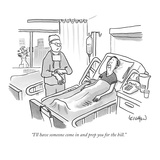 """I'll have someone come in and prep you for the bill"" - New Yorker Cartoon"